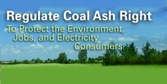 Regulate Coal Ash Right